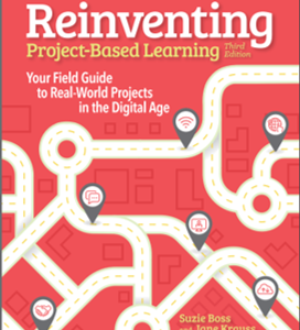 Reinventing Project-Based Learning, 3rd Edition